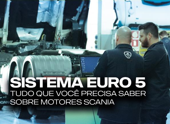 SISTEMA EURO 5 - Tudo que você precisa saber sobre os motores Scania!